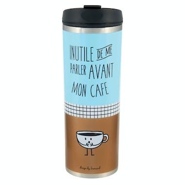 MON CAFE Mug isotherme INUTILE DE ME PARLER D7x20cm DLP