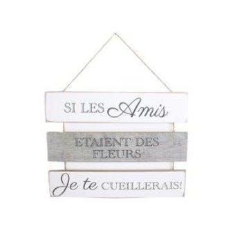"""Plaque message triple """"Si les amis étaient des Fleurs?"""" à suspendre en bois blanc et gris 37x44cm"""