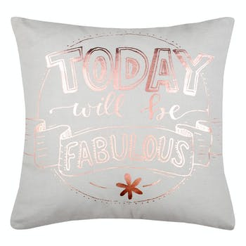 """Coussin déco """"Today will be fabulous"""" gris 40 x 40 cm"""